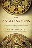 The Anglo-Saxons: A History of the Beginnings of England: 400 – 1066
