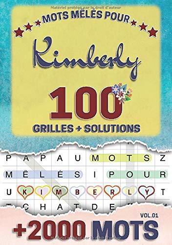 Mots mêlés pour Kimberly: 100 grilles avec solutions, +2000 mots cachés, prénom personnalisé Kimberly | Cadeau d'anniversaire pour femme, maman, sœur, fille, enfant | Petit Format A5 (14.8 x 21 cm)
