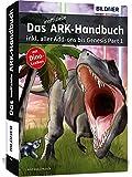 Ark Survival Evolved: Das inoffizielle Handbuch: inkl. aller Addons bis Genesis Part 1