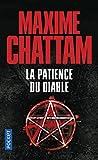 La Patience Du Diable by Maxime Chattam (2015-11-12) - Pocket (12 novembre 2015) - 12/11/2015