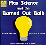 Max Science and the Burned Out Bulb