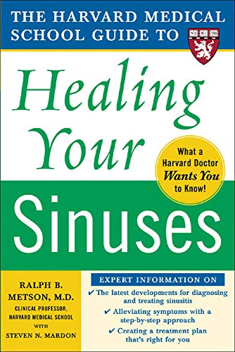 The Harvard Medical School Guide to Healing Your Sinuses (Harvard Medical School Guides)