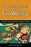 30 Nursery Rhymes with sheet music and fingering for Tin Whistle (Whistle for...