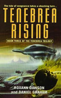 Tenebrea Rising (Tenebrea Trilogy Book 3) by [Roxann Dawson, Daniel Graham]