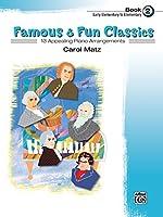 Famous & Fun Classic , Book 2: 13 Appealing Piano Arrangements