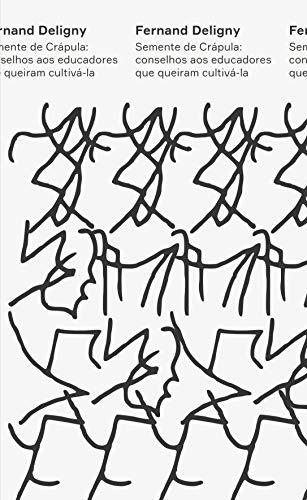 Semente de crápula: Conselhos aos educadores que gostariam de cultivá-la