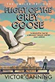 Flight of the Grey Goose (The Smiler Trilogy Book 2) (English Edition)