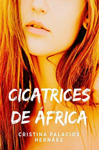 CICATRICES DE ÁFRICA: Apasionante historia de acción, aventuras y amor