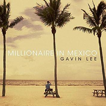 Millionaire in Mexico