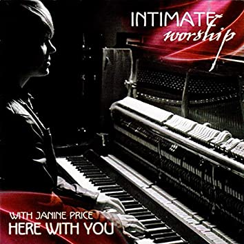 Intimate Worship - Here with You