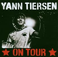 On Tour 2006 by YAN TIERSEN (2007-04-16)