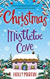 Christmas at Mistletoe Cove: A heartwarming, feel good Christmas romance to fall in love with (English Edition)