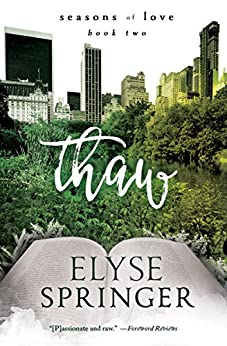 Thaw (Seasons of Love Book 2) by [Elyse Springer]