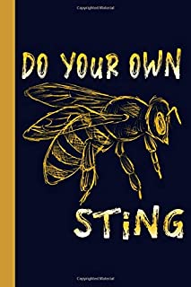 Do Your Own Sting: Honey Bee 6x9 120 Page College Ruled Beekeeper Notebook