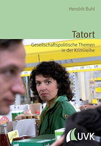 Tatort - Gesellschaftspolitische Themen in der Krimireihe