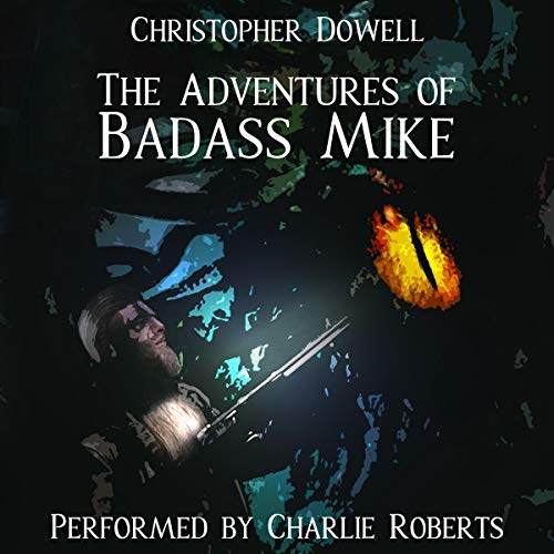 The Adventures of Badass Mike audiobook cover art