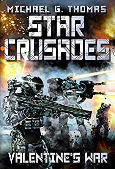 Star Crusades: Valentine's War by [Michael G. Thomas]