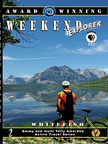 Weekend Explorer - Whitefish, Montana