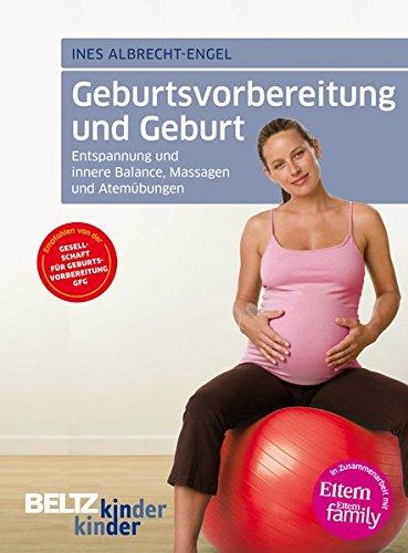 Geburtsvorbereitung und Geburt: Entspannung und innere Balance, Massagen und Atemübungen (kinderkinder)
