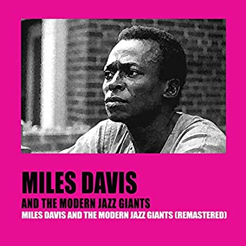 Miles Davis and the Modern Jazz Giants (Remastered)