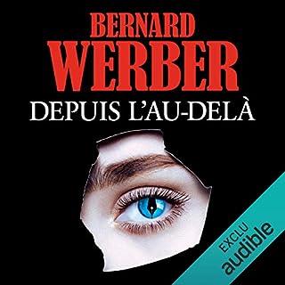Depuis l'au-delà                   De :                                                                                                                                 Bernard Werber                               Lu par :                                                                                                                                 Carine Obin                      Durée : 13 h et 16 min     134 notations     Global 4,1