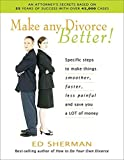Make any divorce better Ed Sherman