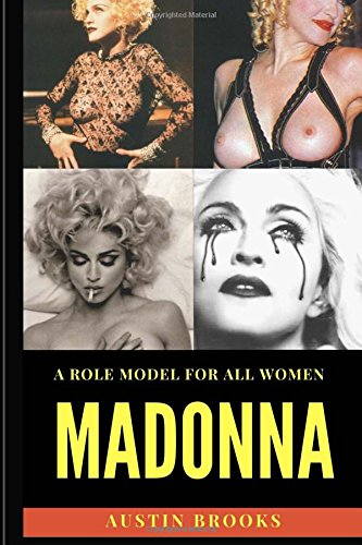 Madonna: A Role Model for all Women.: A mix of talent, determination, humility, generosity and an unshakeable sense of self.
