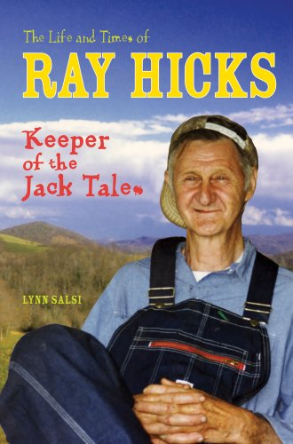 The Life and Times of Ray Hicks: Keeper of the Jack Tales