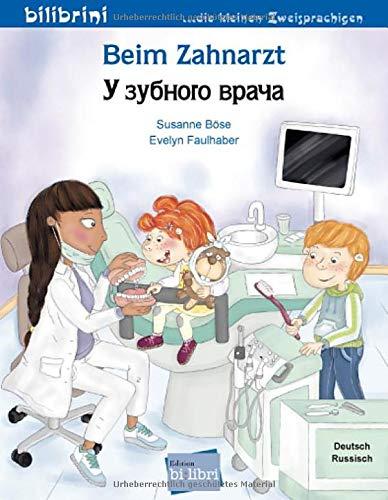 Beim Zahnarzt: Kinderbuch Deutsch-Russisch