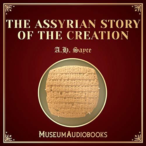 The Assyrian Story of the Creation audiobook cover art