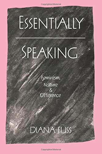 Essentially Speaking: Feminism, Nature and Difference