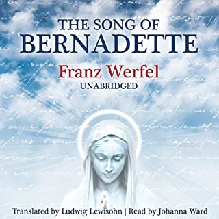 The Song of Bernadette                   By:                                                                                                                                 Franz Werfel                               Narrated by:                                                                                                                                 Johanna Ward                      Length: 18 hrs and 7 mins     116 ratings     Overall 4.4