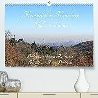Kaiserliches Kronberg - Idylle im Taunus (Premium, hochwertiger DIN A2 Wandkalender 2022, Kunstdruck in Hochglanz): Malerische Gassen und Villen an der Burg (Monatskalender, 14 Seiten )