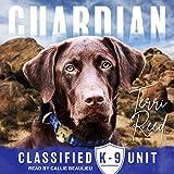 Guardian: Classified K-9 Unit Series, Book 1 - Terri Reed
