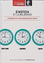 Einstein et la relativité. L'espace est une question de temps - Grandes idées de la Science n° 1 d'Etienne Klein (présenté par)