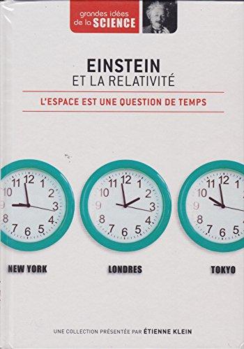 Einstein et la relativité. L'espace est une question de temps
