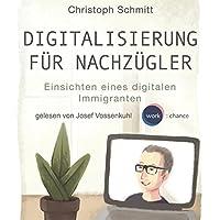 Digitalisierung für Nachzügler Hörbuch