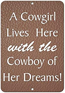 A Cowgirl Lives Here with The Cowboy of her Dreams! Funny Quote Aluminum Metal Sign