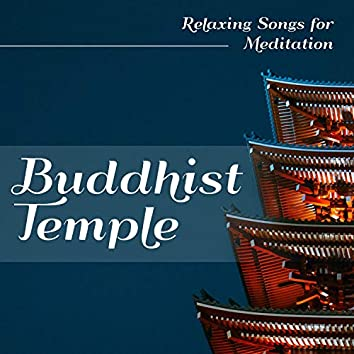 Buddhist Temple 2018 - Relaxing Songs for Meditation
