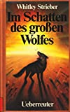 Whitley Strieber: Im Schatten des großen Wolfes