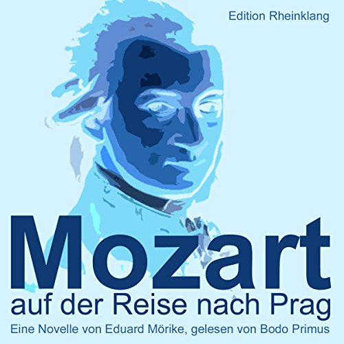 Mozart auf der Reise nach Prag                   By:                                                                                                                                 Eduard Mörike                               Narrated by:                                                                                                                                 Bodo Primus                      Length: 2 hrs and 19 mins     Not rated yet     Overall 0.0
