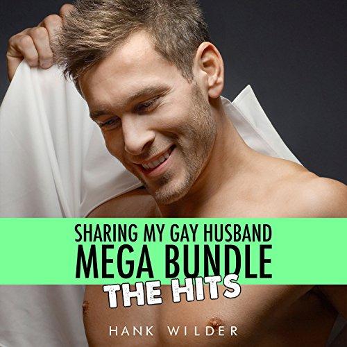 Sharing My Gay Husband Mega Bundle: The Hits audiobook cover art
