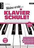 Meine erste Klavierschule! Der leichte Einstieg für Kinder ab 8 Jahren, Jugendliche...