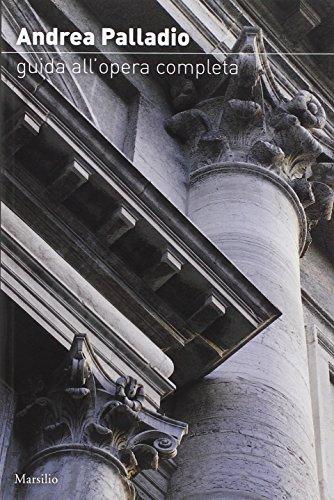 Andrea Palladio. Guida all'opera completa