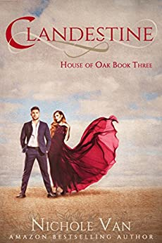 Clandestine (House of Oak Book 3) by [Nichole Van]