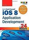 Sams Teach Yourself iOS 8 Application Development in 24 Hours