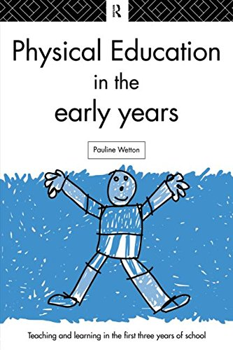 Physical Education in the Early Years (Teaching and Learning in the First Three Years of School.)