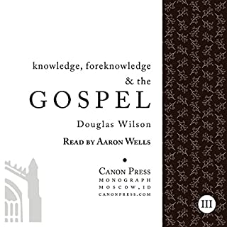 Knowledge, Foreknowledge, and the Gospel audiobook cover art