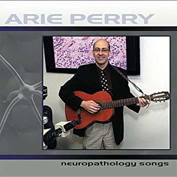 Neuropathology Songs