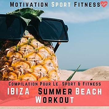 Ibiza Summer Beach Workout (Compilation Pour Le Sport & Fitness)